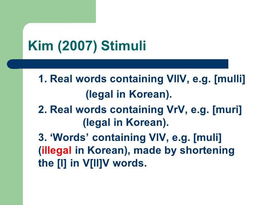 Kim (2007) Stimuli 1. Real words containing VllV, e.g. [mulli]